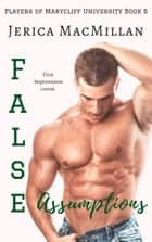 False Assumptions ebook by Jerica MacMillan