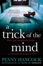 A Trick of the Mind ebook by Penny Hancock