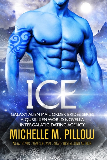 Ice - A Qurilixen World Novella: Intergalactic Dating Agency ebook by Michelle M. Pillow
