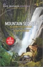 Mountain Secrets ebook by Elizabeth Goddard, Sharon Dunn