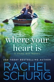 Where Your Heart Is ebook by Rachel Schurig