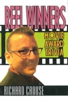 Reel Winners - Movie Award Trivia ebook by Richard Crouse