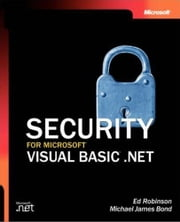 Security for Microsoft® Visual Basic® .NET ebook by Ed Robinson,Michael James Bond
