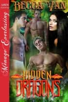 Hidden Dragons ebook by Becca Van