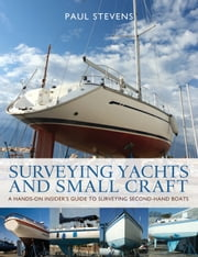 Surveying Yachts and Small Craft ebook by Paul Stevens