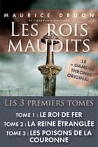 Les rois maudits - Tomes 1, 2 & 3 ebook by Maurice DRUON
