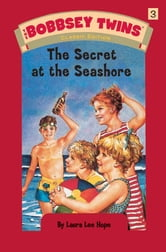 Bobbsey Twins 03: The Secret at the Seashore ebook by Laura Lee Hope