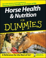 Horse Health and Nutrition For Dummies ebook by Audrey Pavia,Kate Gentry-Running