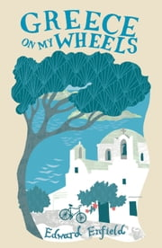 Greece on My Wheels ebook by Kobo.Web.Store.Products.Fields.ContributorFieldViewModel