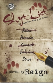 Shyt List: Be Careful Who You Cross (The Cartel Publications Presents) ebook by Reign (T. Styles)