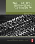 Investigations: 150 Things You Should Know ebook by Marianna Perry, Lawrence Fennelly