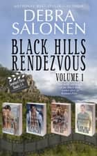 Black Hills Rendezvous 1 - Volume 1 (Books 1-4) ebook by Debra Salonen