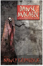 Danse Macabre - Close Encounters with the Reaper ebook by Nancy Kilpatrick
