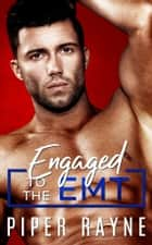 Engaged to the EMT E-bok by Piper Rayne
