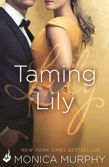 Taming Lily: The Fowler Sisters 3 ebook by Monica Murphy