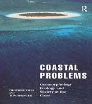 Coastal Problems - Geomorphology, Ecology and Society at the Coast ebook by Heather Viles,Tom Spencer
