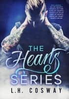 The Heart Series Boxset ebook by L.H. Cosway