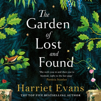 The Garden of Lost and Found - The gripping and heart-breaking Sunday Times bestseller audiobook by Harriet Evans