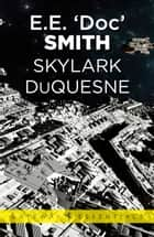 Skylark DuQuesne ebook by E.E. 'Doc' Smith