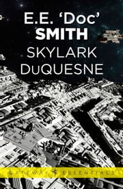 Skylark DuQuesne - Skylark Book 4 ebook by E.E. 'Doc' Smith