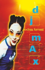 DJ Max ebook by Lisa Forrest