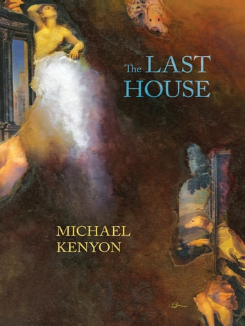 The Last House ebook by Michael Kenyon