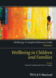 Wellbeing: A Complete Reference Guide, Wellbeing in Children and Families ebook by Cary L. Cooper,Susan H. Landry