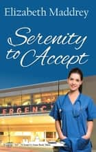 Serenity to Accept - Grant Us Grace, #3 ebook by Elizabeth Maddrey