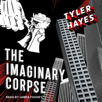 The Imaginary Corpse audiobook by Tyler Hayes