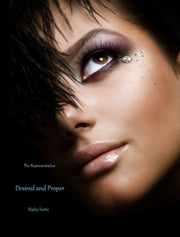 Desired and Proper ebook by Ripley Santo