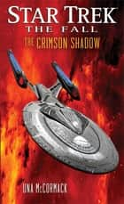 Star Trek: The Fall: The Crimson Shadow ebook by Una McCormack
