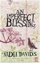 An Imperfect Blessing ebook by Nadia Davids