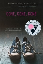Gone, Gone, Gone ebook by Hannah Moskowitz