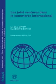 Les joint ventures dans le commerce international ebook by Luiz Olavo Baptista,Pascal Durand-Barthez,Henri Lesguillons