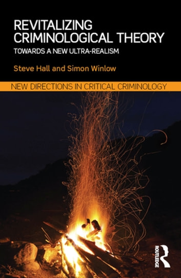 Revitalizing Criminological Theory: - Towards a new Ultra-Realism ebook by Steve Hall,Simon Winlow