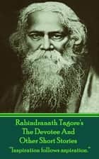 The Short Stories Of Rabindranath Tagore - Vol 2 eBook by Rabindranath Tagore