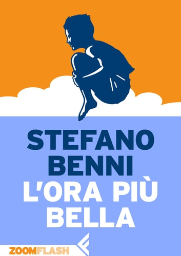 L'ora più bella eBook by Stefano Benni