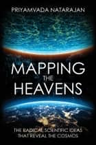 Mapping the Heavens ebook by Priyamvada Natarajan