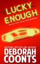 Lucky Enough ebook by Deborah Coonts
