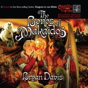 The Bones of Makaidos audiobook by Bryan Davis