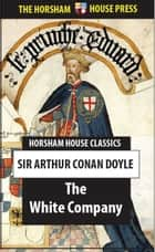 The White Company ebook by Sir Arthur Conan Doyle