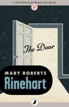 The Door ebook by Mary Roberts Rinehart