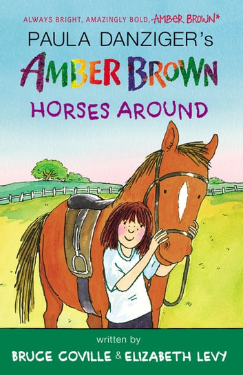 Amber Brown Horses Around ebook by Paula Danziger,Bruce Coville,Elizabeth Levy
