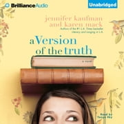 Version of the Truth, A audiobook by Jennifer Kaufman, Karen Mack