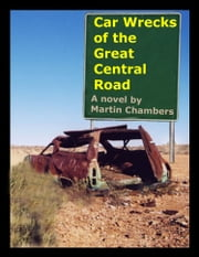 Car Wrecks of the Great Central Road ebook by Martin Chambers