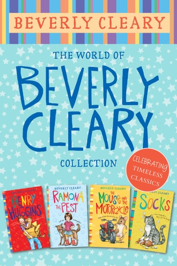 The World of Beverly Cleary Collection - Henry Huggins, Ramona the Pest, The Mouse and the Motorcycle, Socks ebook by Beverly Cleary