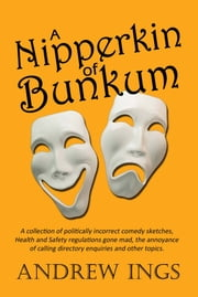 A Nipperkin Of Bunkum ebook by Andrew Ings