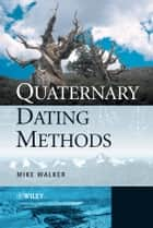 Quaternary Dating Methods ebook by Mike Walker