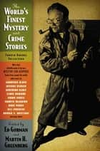 The World's Finest Mystery and Crime Stories: 4 ebook by Ed Gorman,Martin H. Greenberg