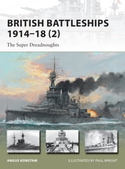 British Battleships 1914–18 (2) - The Super Dreadnoughts ebook by Angus Konstam,Mr Paul Wright